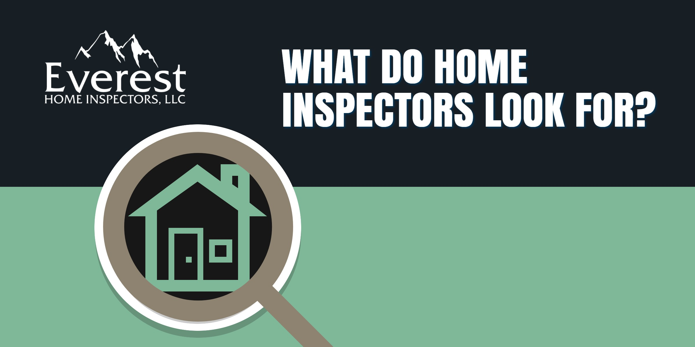 What Do Home Inspectors Look For During An Inspection?